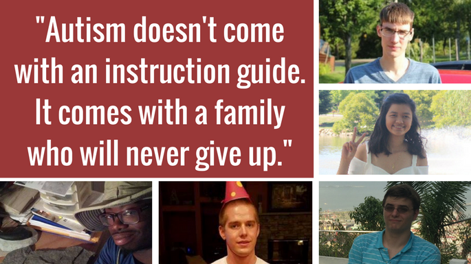 -Autism doesn't come wit an instruction guide. It comes with a family who will never give up.-